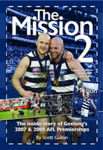 The Mission 2 : The Inside Story of Geelong's 2007 & 2009 AFL Premierships - Scott Gullan