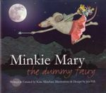 Minkie Mary the Dummy Fairy :  Children Fiction - Kate Minehan