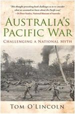 Australia's Pacific War : Challenging a National Myth - Tom O'Lincoln