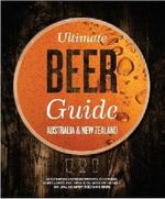 Ultimate Beer Guide : Australia & New Zealand - Beer & Brewer Australia Pty