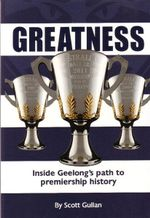 Greatness : Inside the Rebirth of a Football Club - Scott Gullan