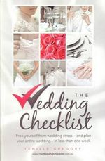 The Wedding Checklist: Secrets to Planning a Stress-Free Wedding - Tenille Gregory