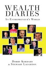 Wealth Diaries : An Entrepreneur's World - Dorry Kordahi