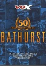50 Magnificent Years of Bathurst : Legend of Australia's Iconic Motor Race - V8X