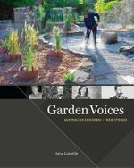 Garden Voices : Australian Designers - Their Stories - Anne Latreille