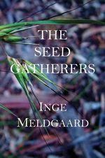 The Seed Gatherers - Inge Meldgaard