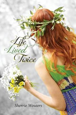 Life Lived Twice - Sherrie Ann Wouters