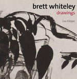 Brett Whiteley : Drawings - Lou Klepac