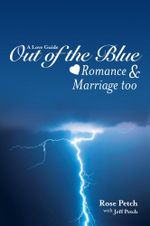 A Love Guide Out of the Blue : Romance and Marriage too - Rose Petch