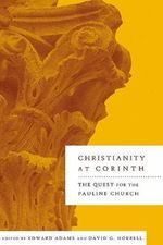 Christianity at Corinth : The Quest for the Pauline Church - Edward Adams
