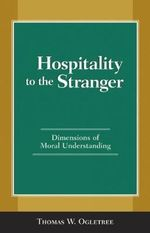 Hospitality to the Stranger : Dimensions of Moral Understanding - Thomas Ogletree