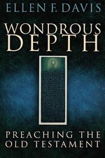 Wondrous Depth : Preaching the Old Testament - Ellen F. Davis
