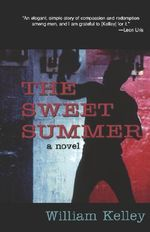 The Sweet Summer - William Kelley
