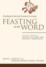 Feasting on the Word : Year B, v. 3