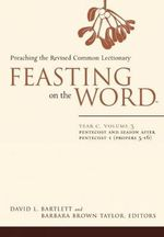 Feasting on the Word: Year C, v. 3 : Preaching the Revised Common Lectionary