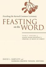 Feasting on the Word: Year C, v. 4 : Preaching the Revised Common Lectionary