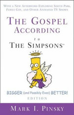The Gospel According to the Simpsons : Bigger and Possibly Even Better Edition - Mark I. Pinsky