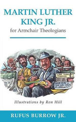 Martin Luther King Jr for Armchair Theologians : Armchair Theologians - Rufus Burrow