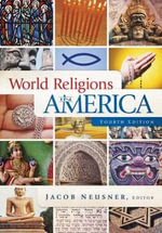 World Religions in America : An Introduction - Jacob Neusner