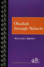 Obadiah Through Malachi : Westminster Bible Companion - William P. Brown