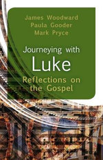 Journeying with Luke : Reflections on the Gospel - James Woodward