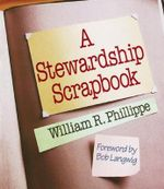A Stewardship Scrapbook : People in Prayer - William R. Phillippe