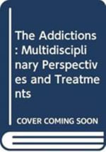 The Addictions : Multidisciplinary Perspectives and Treatments : The Participant's Workbook - Harvey B. Milkman