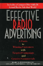 Effective Radio Advertising : A Guide to Winning Customers with Targeted Campaigns and Creative Commercials :  A Guide to Winning Customers with Targeted Campaigns and Creative Commercials - Marc G. Weinberger