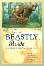 The Beastly Bride : Tales of the Animal People