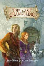 The Last Changeling - Jane Yolen