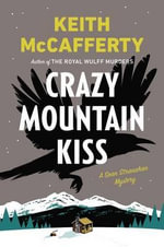 Crazy Mountain Kiss : A Sean Stranahan Mystery - Keith McCafferty