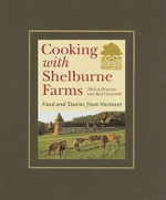 Cooking with Shelburne Farms : Food and Stories from Vermont - Melissa Pasanen