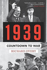 1939 : Countdown to War - Richard J Overy