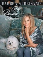 My Passion for Design  :  A Private Tour - Barbra Streisand