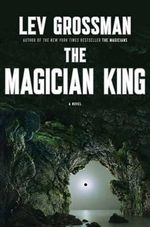 The Magician King - Lev Grossman