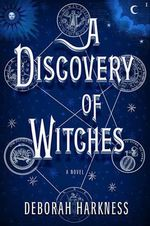 A Discovery of Witches - Deborah E Harkness
