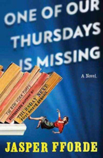 One of Our Thursdays Is Missing : Thursday Next Adventure : Book 6 - Jasper Fforde