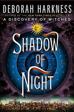 Shadow of Night : All Souls Trilogy - Deborah E Harkness