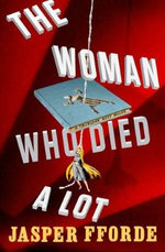 The Woman Who Died a Lot : Thursday Next Novels (Viking) - Jasper Fforde