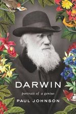Darwin : Portrait of a Genius - Paul Johnson