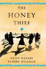 The Honey Thief : Fiction - Najaf Mazari