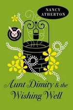 Aunt Dimity and the Wishing Well - Nancy Atherton
