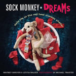 Sock Monkey Dreams : Daily Life at the Red Heel Monkey Shelter - Whitney Shroyer