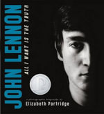 John Lennon : All I Want Is the Truth - Elizabeth Partridge