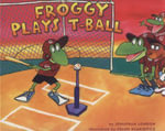 Froggy Plays T-Ball - Jonathan London