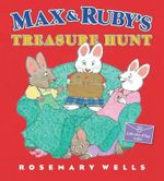 Max and Ruby's Treasure Hunt : Max and Ruby (Hardcover) - Rosemary Wells