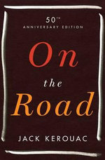 On the Road : 50th Anniversary Edition - Jack Kerouac