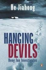 Hanging Devils : Hong Jun Investigates - Jiahong He
