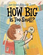 How Big is Too Small? - Jane Godwin