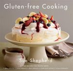 Gluten-free Cooking - Sue Shepherd